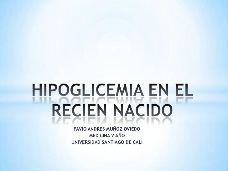 FAVIO ANDRES MUÑOZ OVIEDO        MEDICINA V AÑOUNIVERSIDAD SANTIAGO DE CALI