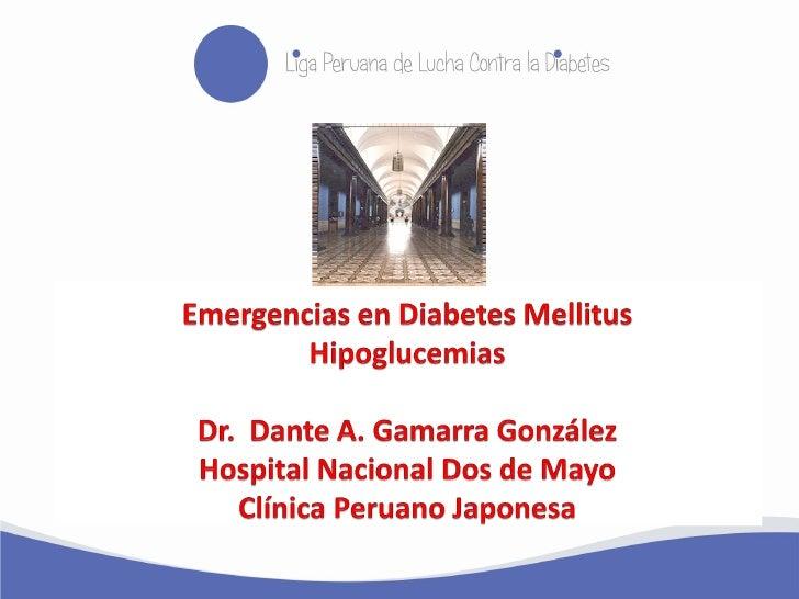 Temario Definir la hipoglucemia. Epidemiología de hipoglicemia . Consecuencias de la hipoglicemia. Identificar los fac...