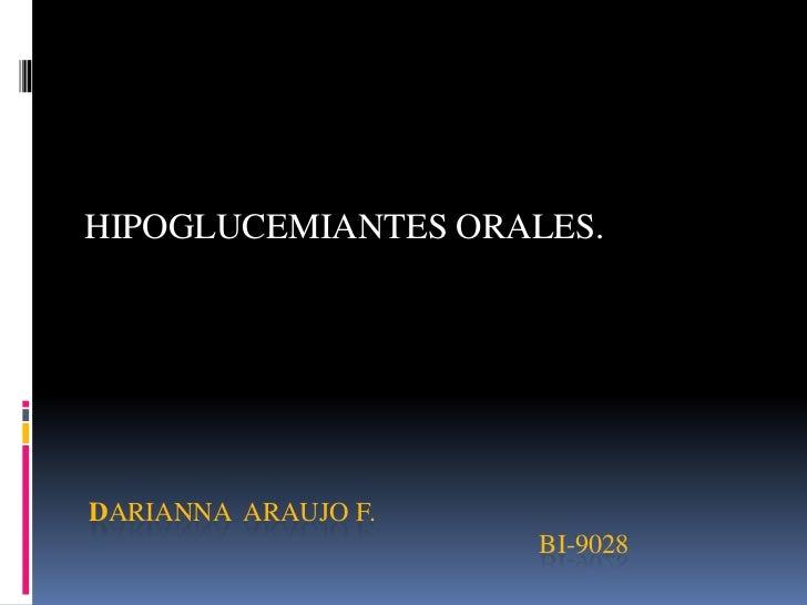 HIPOGLUCEMIANTES ORALES.DARIANNA ARAUJO F.                     BI-9028