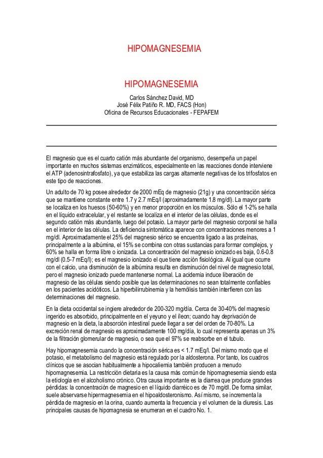 El HIPOMAGNESEMIA HIPOMAGNESEMIA Carlos Sánchez David, MD José Félix Patiño R. MD, FACS (Hon) Oficina de Recursos Educacio...