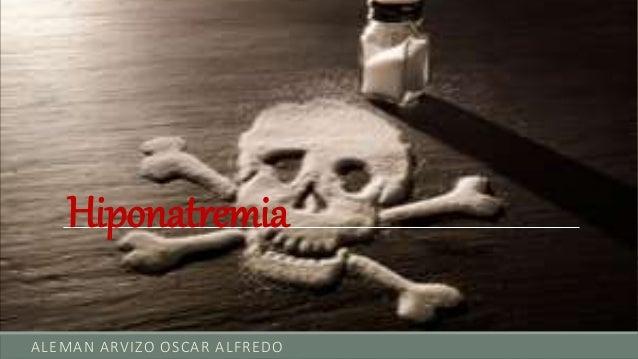Hiponatremia ALEMAN ARVIZO OSCAR ALFREDO