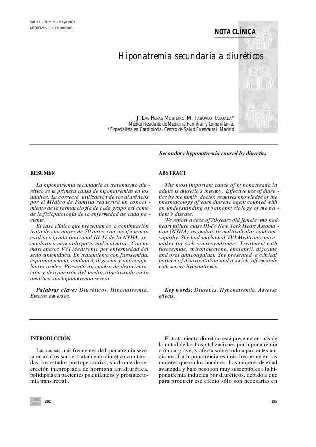 302 NOTA CLÍNICA 106 INTRODUCCIÓN Las causas más frecuentes de hiponatremia seve- ra en adultos son: el tratamiento diurét...