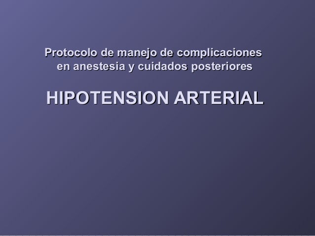 Protocolo de manejo de complicacionesProtocolo de manejo de complicaciones en anestesia y cuidados posterioresen anestesia...