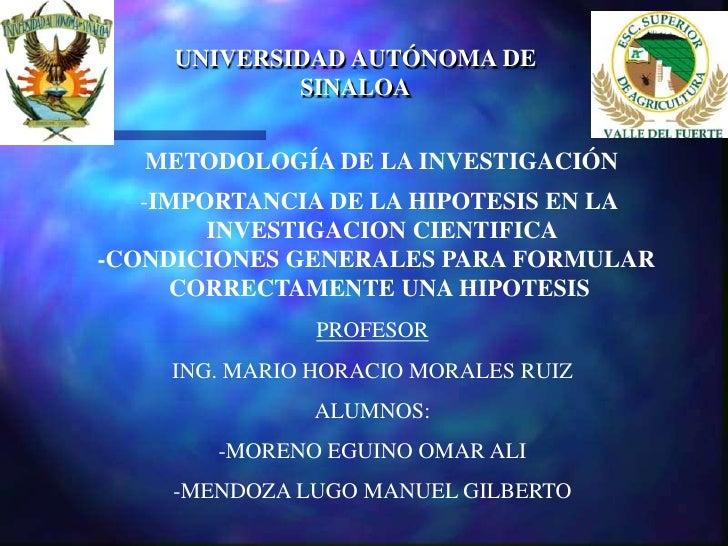 UNIVERSIDAD AUTÓNOMA DE              SINALOA      METODOLOGÍA DE LA INVESTIGACIÓN    -IMPORTANCIA DE LA HIPOTESIS EN LA   ...