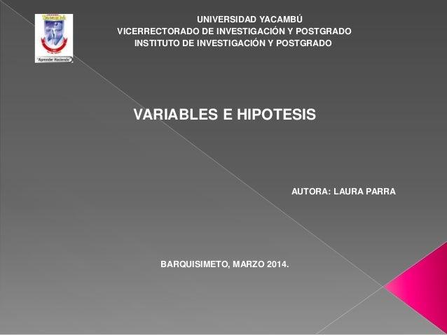 UNIVERSIDAD YACAMBÚ VICERRECTORADO DE INVESTIGACIÓN Y POSTGRADO INSTITUTO DE INVESTIGACIÓN Y POSTGRADO  VARIABLES E HIPOTE...