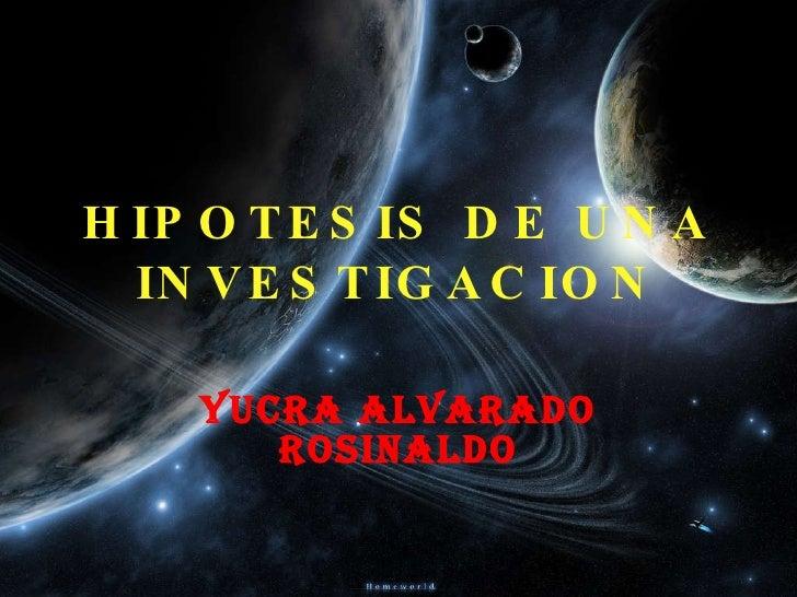 HIPOTESIS DE UNA INVESTIGACION YUCRA ALVARADO ROSINALDO