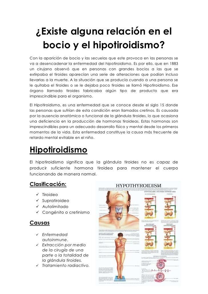 ¿Existe alguna relación en el    bocio y el hipotiroidismo?Con la aparición de bocio y las secuelas que este provoca en la...