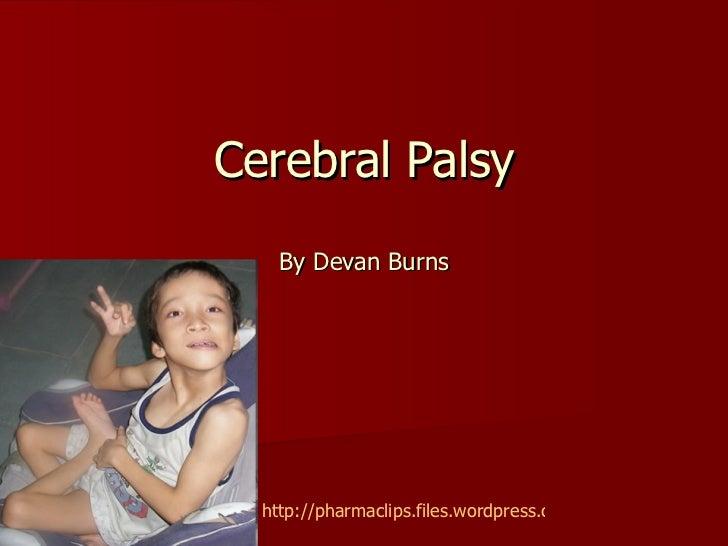 Cerebral Palsy By Devan Burns http://pharmaclips.files.wordpress.com/2009/12/cerebral-palsy.jpg