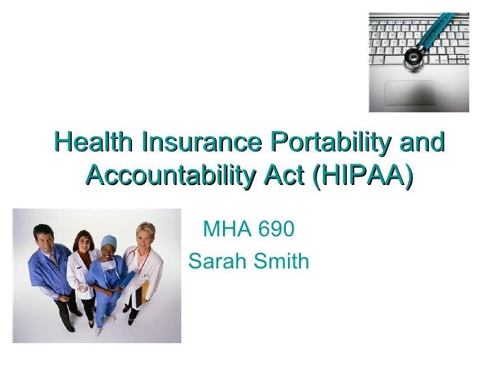 Health Insurance Portability and Accountability Act (HIPAA) MHA 690 Sarah Smith