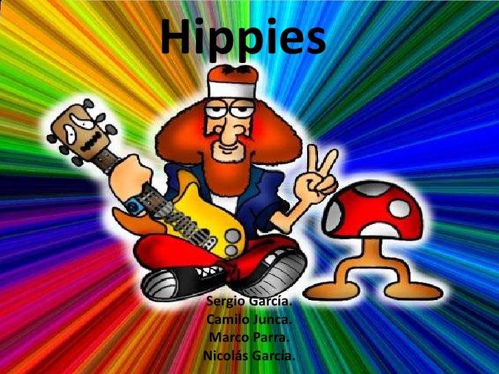Hippies Sergio García. Camilo Junca.  Marco Parra. Nicolás García.