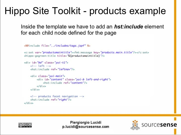 Hippo Site Toolkit - products example Inside the template we have to add an  hst:include  element for each child node defi...