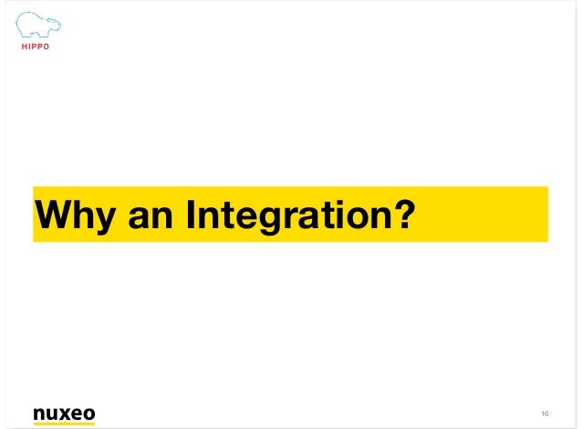 Why an Integration? 16