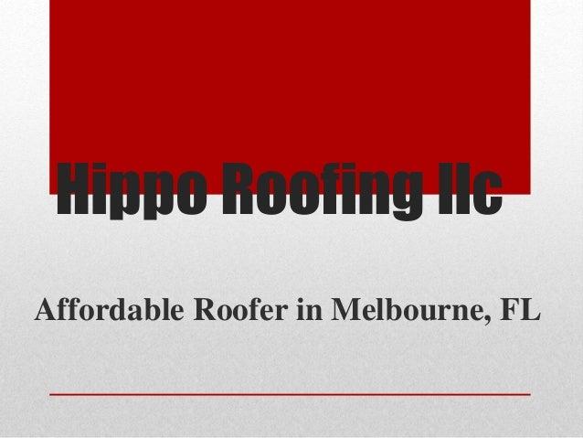 Hippo Roofing Llc Affordable Roofer In Melbourne Fl