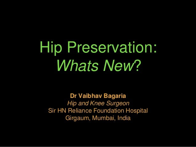 Whats New in Hip Preservation Surgery?
