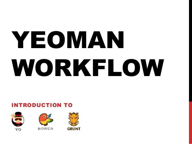 YEOMAN WORKFLOW INTRODUCTION TO