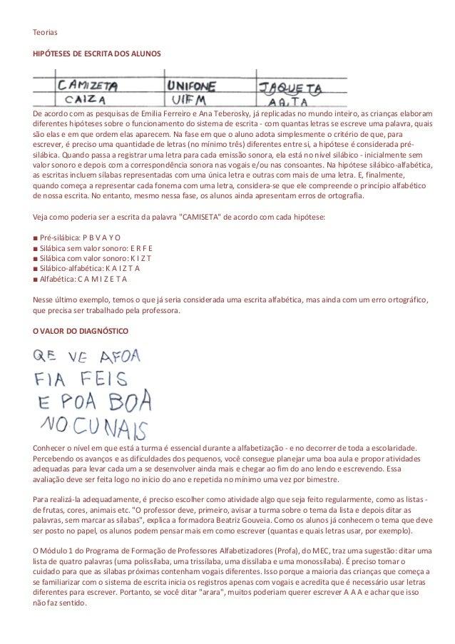 TeoriasHIPÓTESES DE ESCRITA DOS ALUNOSDe acordo com as pesquisas de Emilia Ferreiro e Ana Teberosky, já replicadas no mund...