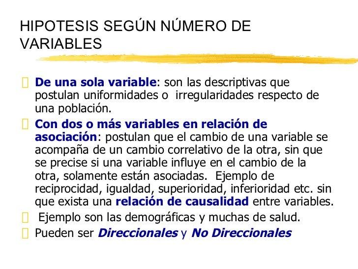 HIPOTESIS SEGÚN NÚMERO DE VARIABLES <ul><li>De una sola variable : son las descriptivas que postulan uniformidades o  irre...