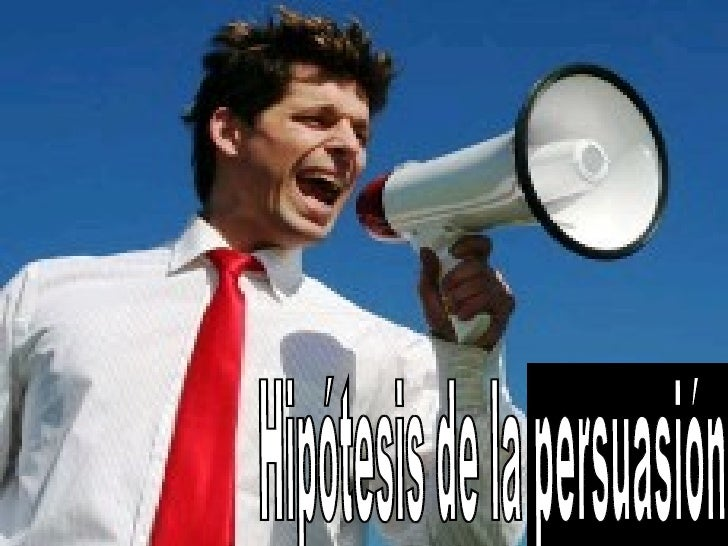 Hipótesis de la persuasión