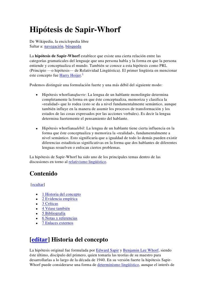 Hipótesis de Sapir-WhorfDe Wikipedia, la enciclopedia libreSaltar a: navegación, búsquedaLa hipótesis de Sapir-Whorf estab...