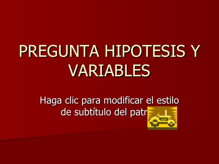PREGUNTA HIPOTESIS Y VARIABLES j0149887