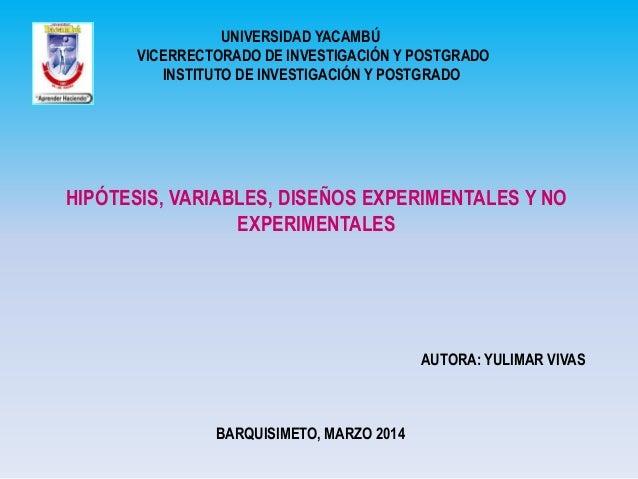 UNIVERSIDAD YACAMBÚ VICERRECTORADO DE INVESTIGACIÓN Y POSTGRADO INSTITUTO DE INVESTIGACIÓN Y POSTGRADO  HIPÓTESIS, VARIABL...