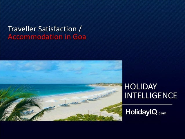 HOLIDAY INTELLIGENCE Traveller Satisfaction / Accommodation in Goa