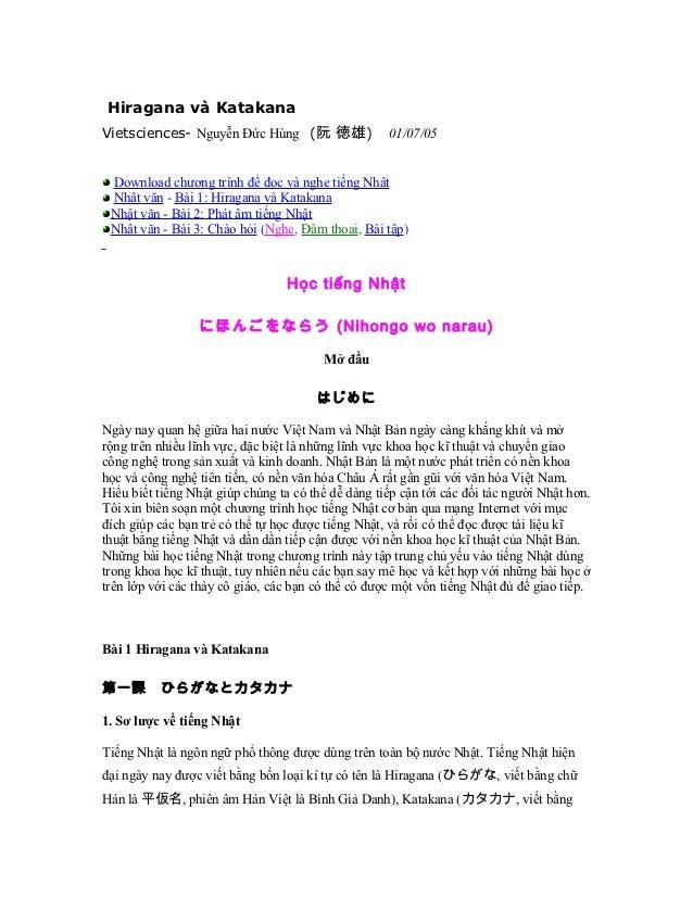 Hiragana và KatakanaVietsciences- Nguyễn Đức Hùng (阮 徳雄)                01/07/05 Download chương trình để đọc và nghe tiến...