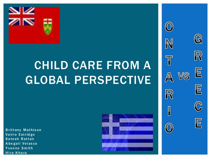CHILD CARE FROM A                GLOBAL PERSPECTIVEB r i t t a ny M a t h i s o nVa l r i e E s t r i d g eS a te s h R a ...