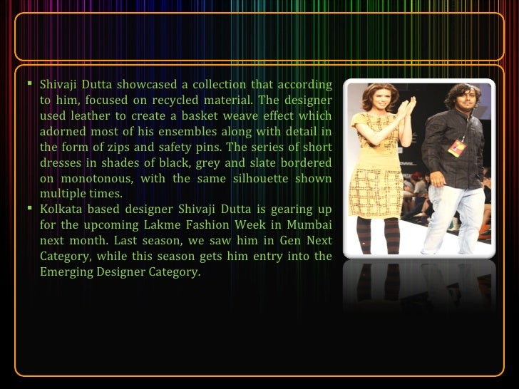 <ul><li>Shivaji Dutta showcased a collection that according to him, focused on recycled material. The designer used leathe...