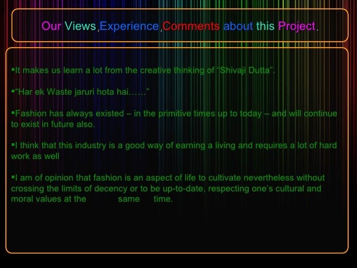 Our   Views , Experience , Comments   about   this   Project . <ul><li>It makes us learn a lot from the creative thinking ...