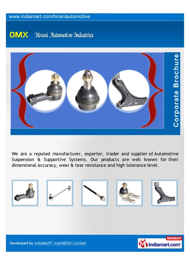 We are a reputed manufacturer, exporter, trader and supplier of AutomotiveSuspension & Supportive Systems. Our products ar...