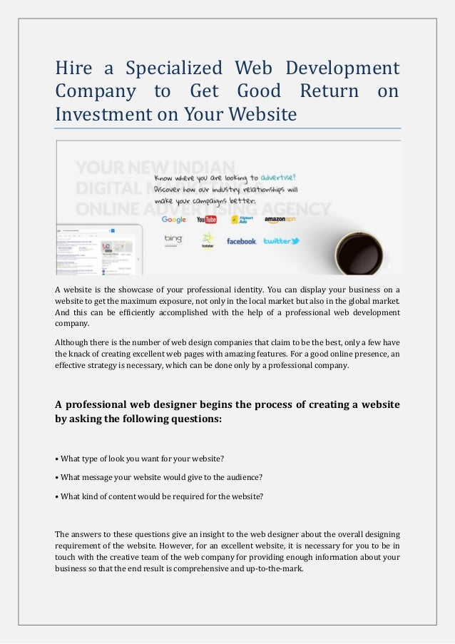 Hire a Specialized Web Development Company to Get Good Return on Investment on Your Website A website is the showcase of y...