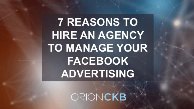 BRINGING FACEBOOK ADS IN-HOUSE VS. HIRING AN AGENCY: WHICH COSTS MORE? 7 REASONS TO HIRE AN AGENCY TO MANAGE YOUR FACEBOOK...