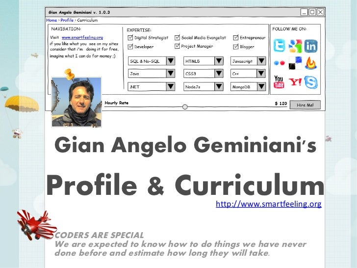 Gian Angelo GeminianisProfile & Curriculum              http://www.smartfeeling.orgCODERS ARE SPECIALWe are expected to kn...