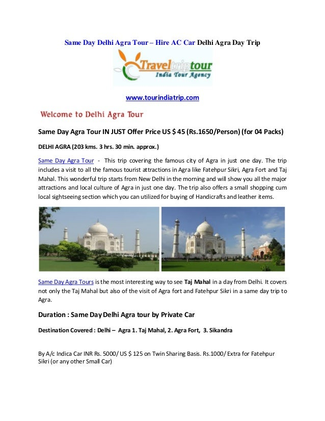 Same Day Delhi Agra Tour – Hire AC Car Delhi Agra Day Tripwww.tourindiatrip.comSame Day Agra Tour IN JUST Offer Price US $...