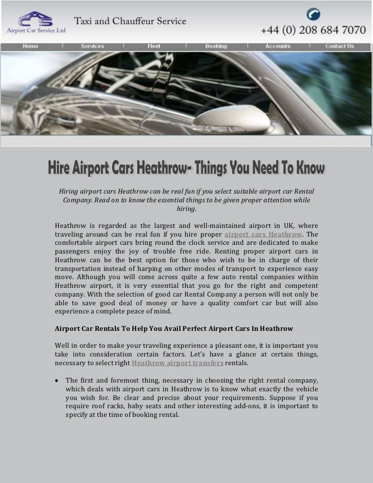 Hiring airport cars Heathrow can be real fun if you select suitable airport car Rental  Company. Read on to know the essen...