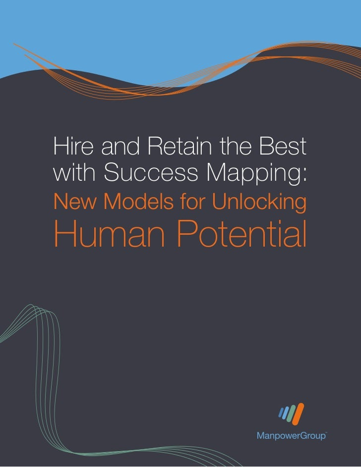 Hire and Retain the Bestwith Success Mapping:New Models for UnlockingHuman Potential    Hire and Retain the Best with Succ...