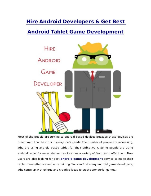 Hire Android Developers & Get Best       Android Tablet Game DevelopmentMost of the people are turning to android based de...