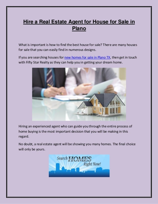 Hire a Real Estate Agent for House for Sale in Plano What is important is how to find the best house for sale? There are m...