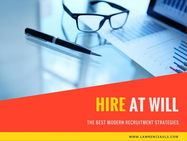 Hire At Will: The Best Modern Recruitment Strategies