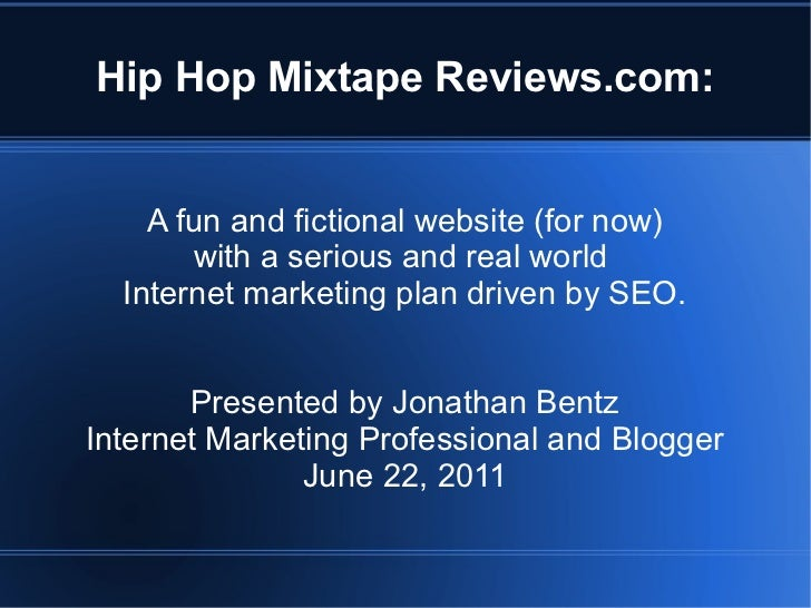 Hip Hop Mixtape Reviews.com:    A fun and fictional website (for now)       with a serious and real world  Internet market...