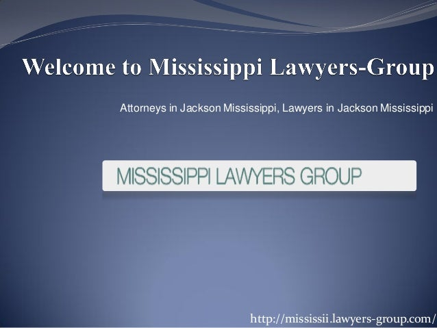 Attorneys in Jackson Mississippi, Lawyers in Jackson Mississippi                          http://mississii.lawyers-group.c...