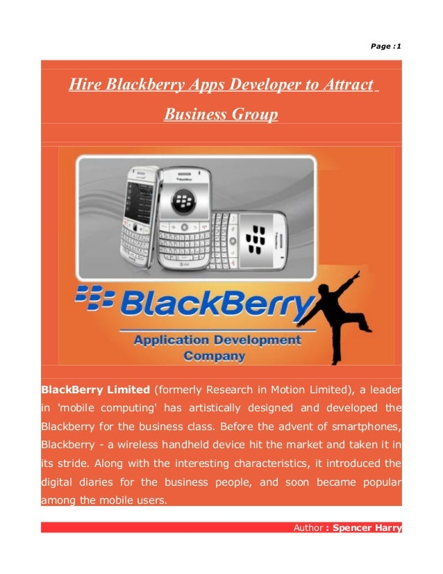 Page :1     Hire Blackberry Apps Developer to Attract                        Business GroupBlackBerry Limited (formerly Re...