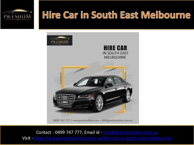 Contact - 0499 747 777, Email id - Info@premiumlimo.com.au Visit -https://www.premiumlimo.com.au/hire-car-in-south-east-me...