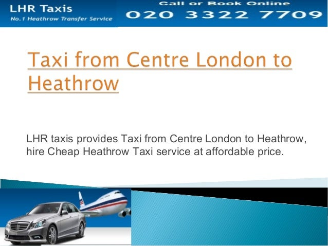 Hire Cheap Taxi from Centre London to Heathrow Slide 3