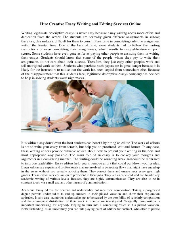 Biography Essays Hire Creative Essay Writing And Editing Services Online Writing Legitimate  Descriptive Essays Is Never Easy Because  Argumentative Essay Example also Character Development Essay Hire Creative Essay Writing And Editing Services Online Expositoryessay
