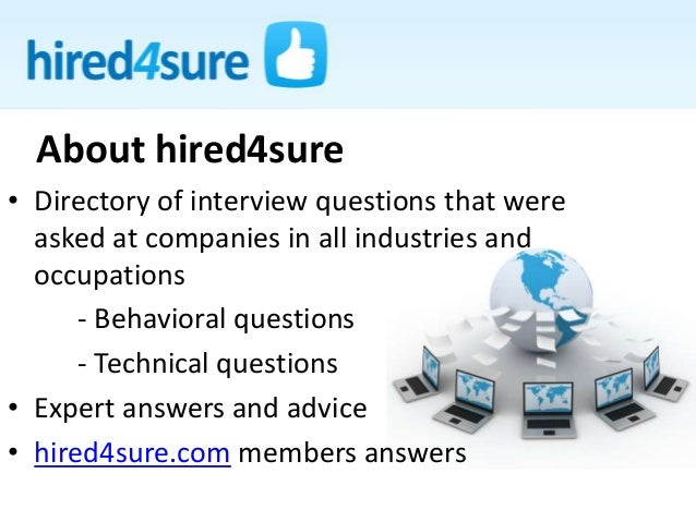 • Directory of interview questions that were asked at companies in all industries and occupations - Behavioral questions -...