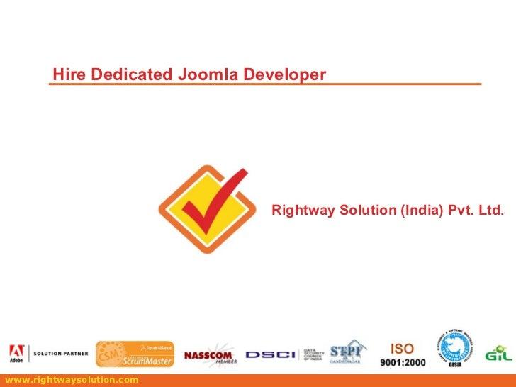 www.rightwaysolution.com Rightway Solution (India) Pvt. Ltd. Hire Dedicated Joomla Developer