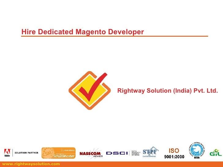 www.rightwaysolution.com Hire Dedicated Magento Developer Rightway Solution (India) Pvt. Ltd.