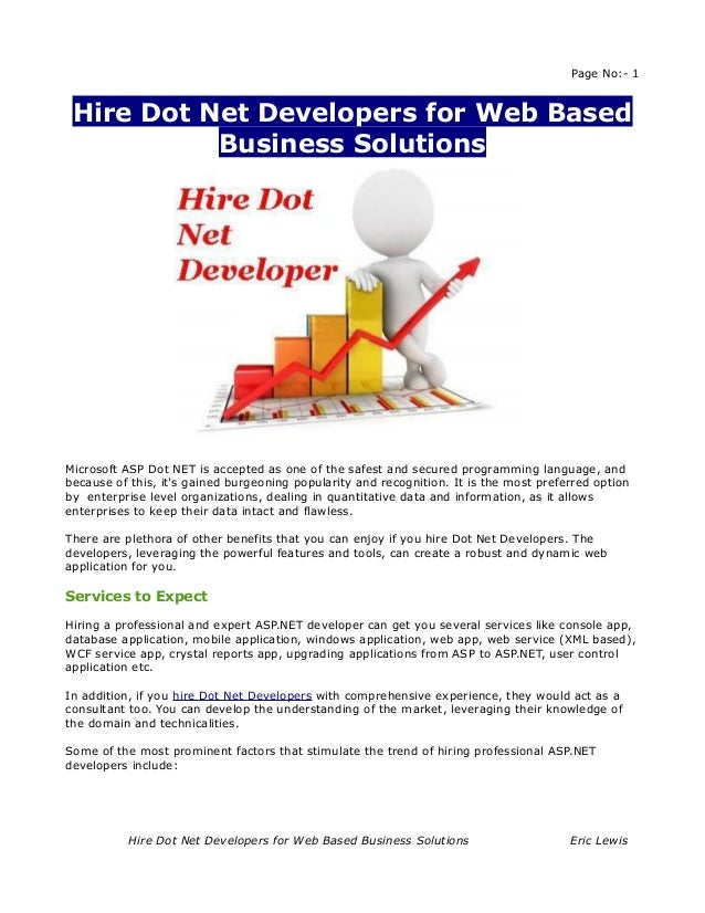 Page No:- 1 Hire Dot Net Developers for Web Based           Business SolutionsMicrosoft ASP Dot NET is accepted as one of ...
